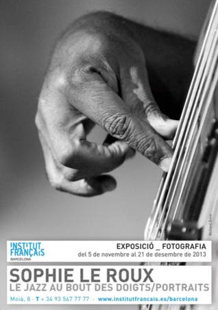 Sophie Le Roux - Affiche de l'exposition Le Jazz au bout des doigts à l'Institut français de Barcelone - Espagne, 2013