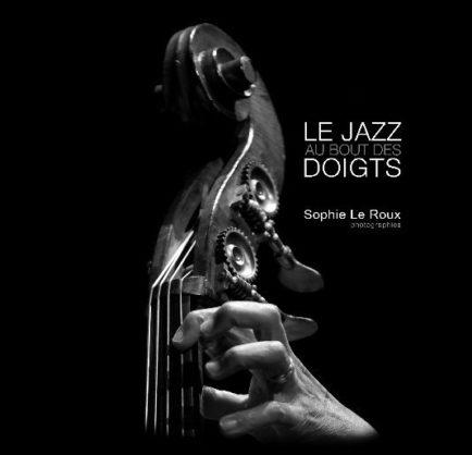 Sophie Le Roux - Le Jazz au Bout de Doigts - Tome 1